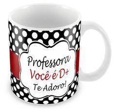 Caneca Personalizada Professora Você é Demais                                                                                                                                                                                 Mais