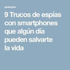 9Trucos deespías con smartphones que algún día pueden salvarte lavida
