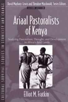 Ariaal Pastoralists of Kenya  Studying Pastoralism, Drought, and Development in Africa's Arid Lands (Part of the Cultural Survival Studies in Ethnicity and Change Series) (2nd Edition), 978-0205391424, Elliot M. Fratkin, Pearson; 2 edition
