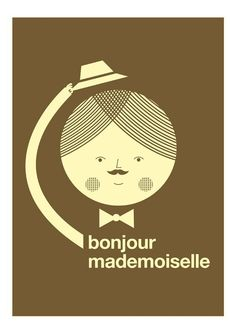 "this ""bonjour mademoiselle"" print by Blanca Gomez is kind of irresistible!"