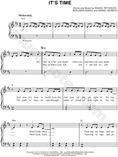 I found digital sheet music (easy piano) for It's Time by Imagine Dragons from 2012 at Musicnotes.