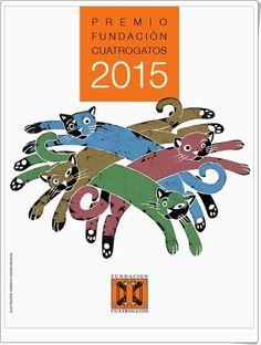 """El """"Premio Fundación Cuatrogatos 2015"""", de esta prestigiosa fundación, premia a 20 libros editados en toda Hispanoamérica (Incluyendo España y Estados Unidos, sede de la Fundación) cuya reseña consta en el folleto que enlaza la imagen. Incluye también los libros finalistas y 80 recomendaciones más."""