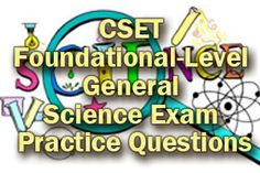 The CSET Foundational-Level General Science exam is a subject-specific assessment taken by prospective educators who wish to teach in the state of California. The test covers subject areas such as astronomy, forces and motion, and cell and organismal biology. The exam is divided into two subtests, each with fifty-eight multiple-choice questions and three constructed-response questions.