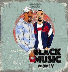 JazziDisciples - BlackMusic Vol.5 Mix Nigeria Africa, Lady And Gentlemen, House Music, Mixtape, White Blonde, Black White, Photo S, Songs, Bbc