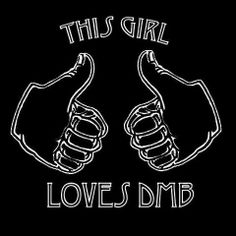 This Girl LoVES DMB