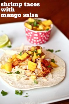 Shrimp Tacos / Quesadillas with mango Salsa, by Smells Like Home… Spicy Shrimp Tacos, Shrimp Taco Recipes, Fish Recipes, Mexican Food Recipes, Dinner Recipes, Fried Shrimp, Bar Recipes, Mexican Dishes, Chicken Recipes