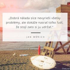 Dobrá nálada síce nevyrieši všetky problémy, ale dokáže nasrať toľko ľudí, že…