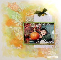 #cre8time for So Sweet fall layout by Wendy Price. Stampendous #Spellbinders #SpectrumNoir