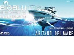Fiera di Roma: un mare di novità per l'edizione 2014 di Big Blu, salone della nautica e del mare