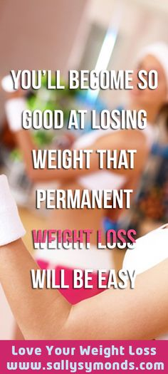 You'll become so good at losing weight that permanent #weightloss #motivation #howtoloseweightforlife