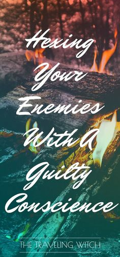 Hexing Your Enemies With A Guilty Conscience // Magick // Witchcraft // The Traveling Witch Curse Spells, Banishing Spell, Paz Mental, Guilty Conscience, Wicca Witchcraft, Green Witchcraft, Witch Spell, Practical Magic, Magic Spells
