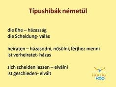 Típushibák németül German Language Learning, Languages, German Grammar, Divorce, Hungary, Learn German, Marriage, Idioms