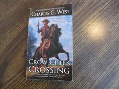 Charles G West( Crow Creek Crossing)