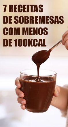 7 receitas de sobremesas com menos de 100Kcal Sobremesas deliciosas com poucas calorias