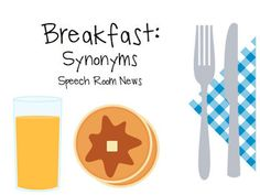 Breakfast Synonyms - Re-pinned by @PediaStaff – Please Visit http://ht.ly/63sNt for all our pediatric therapy pins