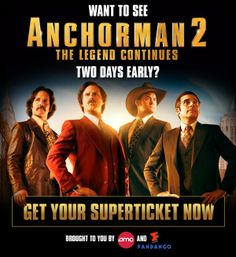 """EVERYTHING is better when you add the word """"super"""" to it. Even tickets! Especially tickets to Anchorman 2! -Ron http://www.fandango.com/Anchorman2SuperTicket"""