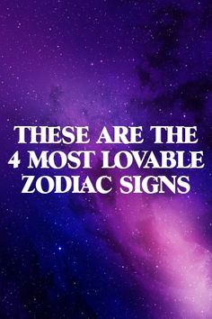 Authoera THESE ARE THE 4 MOST LOVABLE ZODIAC SIGNS  #relationships #honeymoon  #romance
