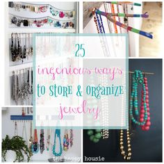 thehappyhousie.porch.com wp-content uploads 2017 02 25-ingenious-ways-to-store-and-organize-your-jewelry.jpg