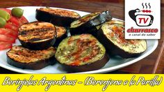 Receita de Berinjelas Argentinas – (Berenjena a la Parilla) - Tv Churrasco #churrasco #assados #grelhados #churrascobrasil