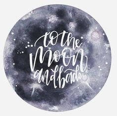 to the moon and back <3 Handlettering vektorisiert - Mond mit Acrylfarben gemalt - by eineckig.com