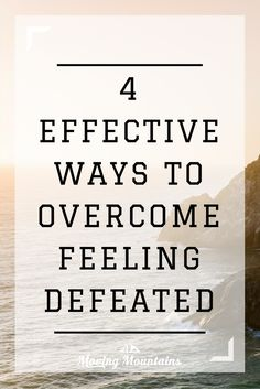 We all feel defeated at times. This article will help you rise above that and move to a better place.
