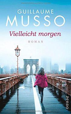 Vielleicht morgen: Roman: Amazon.de: Guillaume Musso, Bettina Runge, Eliane Hagedorn: Bücher