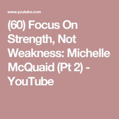 (60) Focus On Strength, Not Weakness: Michelle McQuaid (Pt 2) - YouTube