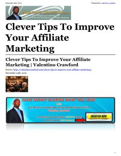 clever-tips-to-improve-your-affiliate-marketing-15803223 by Valentino Crawford via Slideshare