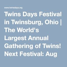 Twins Days Festival in Twinsburg, Ohio | The World's Largest Annual Gathering of Twins! Next Festival: Aug 5-7, 2016