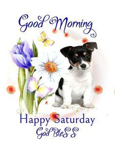 Good Morning Happy Saturday, Hello Saturday, Morning Blessings, Gods Plan, Pet Names, Love Notes, Sweet Tea, Morning Quotes, Facebook Sign Up