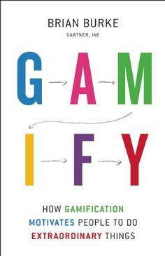 Gamify: How Gamification Motivates People to Do Extraordinary Things - by Brian Burke. Gamification has emerged as a way to gain that edge and organizations are beginning to see it as a key tool in their digital engagement strategy. Gartner predicts that by 2014, 80% of current gamified applications will fail to meet business objectives primarily due to poor design. This book goes beyond the hype and focuses on the 20% that are getting it right.