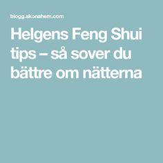 Helgens Feng Shui tips – så sover du bättre om nätterna