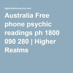 Australia Free phone psychic readings ph 1800 090 280 | Higher Realms Phone Psychic, Free Phones, Psychic Readings, Spirituality, Australia, Spiritual