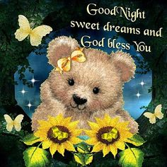 Good Night, sweet dreams, and God bless you