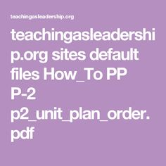 teachingasleadership.org sites default files How_To PP P-2 p2_unit_plan_order.pdf