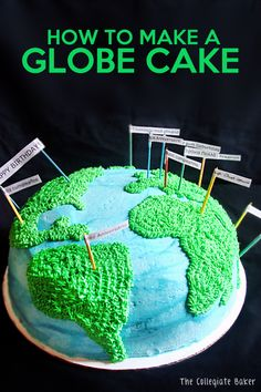 How To Make a Globe Cake - the flags say 'happy birthday' in the language of the country they're stuck in. @Stephanie Close Close Close White think we could make this for dad for his birthday next year? @Jane Izard Izard Daly White don't give it away!
