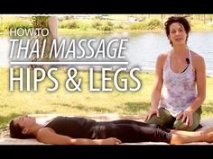 ▶ Thai Massage - Hips & Legs Stretches. Demonstration & How To - YouTube