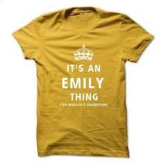 Its An EMILY Thing. You Wouldns Understand - #vintage sweatshirt #sweater for women. BUY NOW => https://www.sunfrog.com/No-Category/Its-An-EMILY-Thing-You-Wouldns-Understand.html?68278