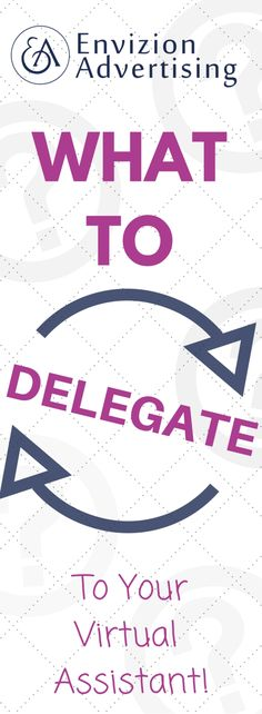 List of tasks that are easy to delegate and what you should be delegating to…