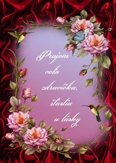 Prajem veľa zdravíčka, šťastia a lásky Congratulations, Floral Wreath, Birthdays, Wreaths, Happy, Spirituality, Decor, Prayers, Board