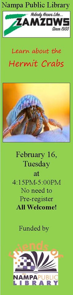 Zamzows Small Animal Presentation:  Hermit Crabs!  Feb 16, 2016 from 4:15-5pm.  No need to pre-register.  All welcome!