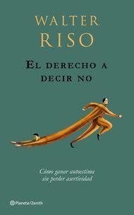 'El derecho a decir no' de Walter Riso. Puedes comprar este libro en http://www.nubico.es/tienda/autoayuda-y-superacion/el-derecho-a-decir-no-como-ganar-autoestima-sin-perder-asertividad-walter-riso-9788408080282 o disfrutarlo en la tarifa plana de #ebooks en #Nubico Premium: http://www.nubico.es/premium/autoayuda-y-superacion/el-derecho-a-decir-no-como-ganar-autoestima-sin-perder-asertividad-walter-riso-9788408080282