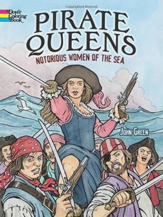 Pirate Queens: Notorious Women of the Sea (Dover Coloring Books) by John Green http://www.amazon.com/dp/0486783340/ref=cm_sw_r_pi_dp_xfstwb1MVZRJ6