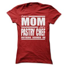 (Tshirt Discount Today) I AM A MOM AND A PASTRY CHEF SHIRTS [Hot Discount Today] Hoodies Tees Shirts