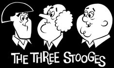 The three stooges The Stooges, The Three Stooges, Animated Cartoon Characters, Cartoon Art, Comedy Acts, The Deed, Graffiti Lettering, Classic Cartoons, Classic Tv