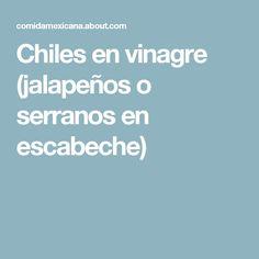 Chiles en vinagre (jalapeños o serranos en escabeche)