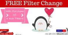 FREE home air filter change coupon with the purchase of a new 4 inch filters. Visit http://www.gibsonair.com/specials/ for more energy and money saving deals or to book HVAC service in Las Vegas area.