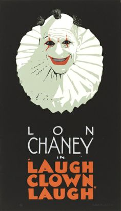 "Poster: Lon Chaney in ""Laugh Clown Laugh"",  tempera paint on poster board   