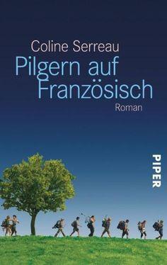 Bücher: Pilgern auf Französisch  von Coline Serreau