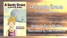 """A Sandy Grave. Official trailer for """"A Sandy Grave"""" by Donna McDine. www.donnamcdine.com. The anticipation of summer vacation can put anyone in a great mood with the excitement of adventures to be had--especially at the beach. But what is a group of friends to do when they discover mysterious men poaching whale teeth at the beach? Published by Guardian Angel Publishing. Video Production by Castelane.com."""
